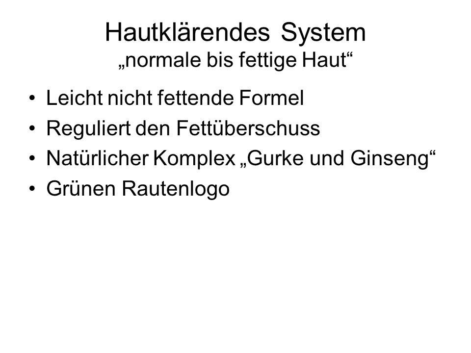 """Hautklärendes System """"normale bis fettige Haut"""
