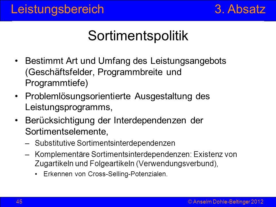 Sortimentspolitik Bestimmt Art und Umfang des Leistungsangebots (Geschäftsfelder, Programmbreite und Programmtiefe)