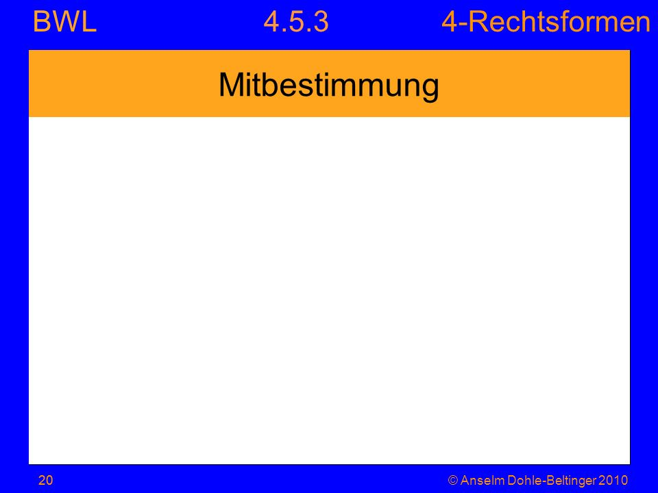 4.5.3 Mitbestimmung 20 © Anselm Dohle-Beltinger 2010