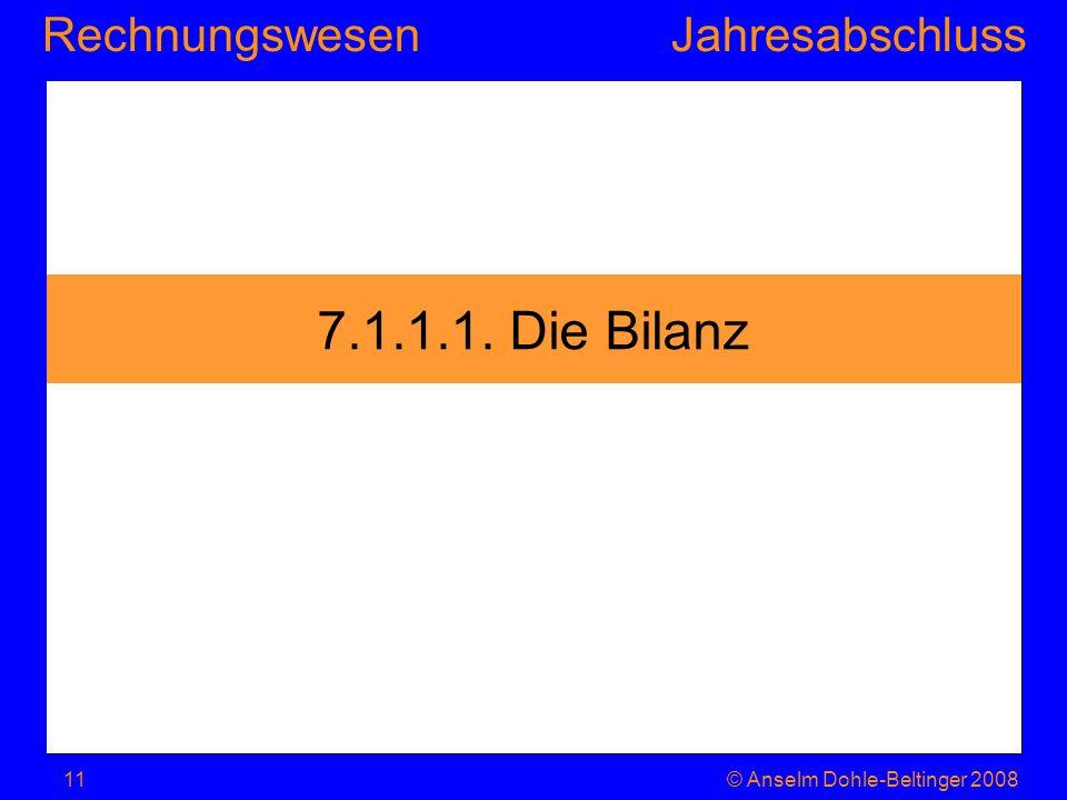 7.1.1.1. Die Bilanz © Anselm Dohle-Beltinger 2008