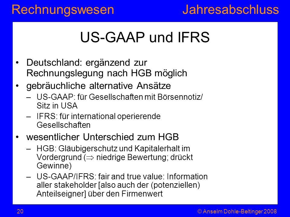US-GAAP und IFRS Deutschland: ergänzend zur Rechnungslegung nach HGB möglich. gebräuchliche alternative Ansätze.