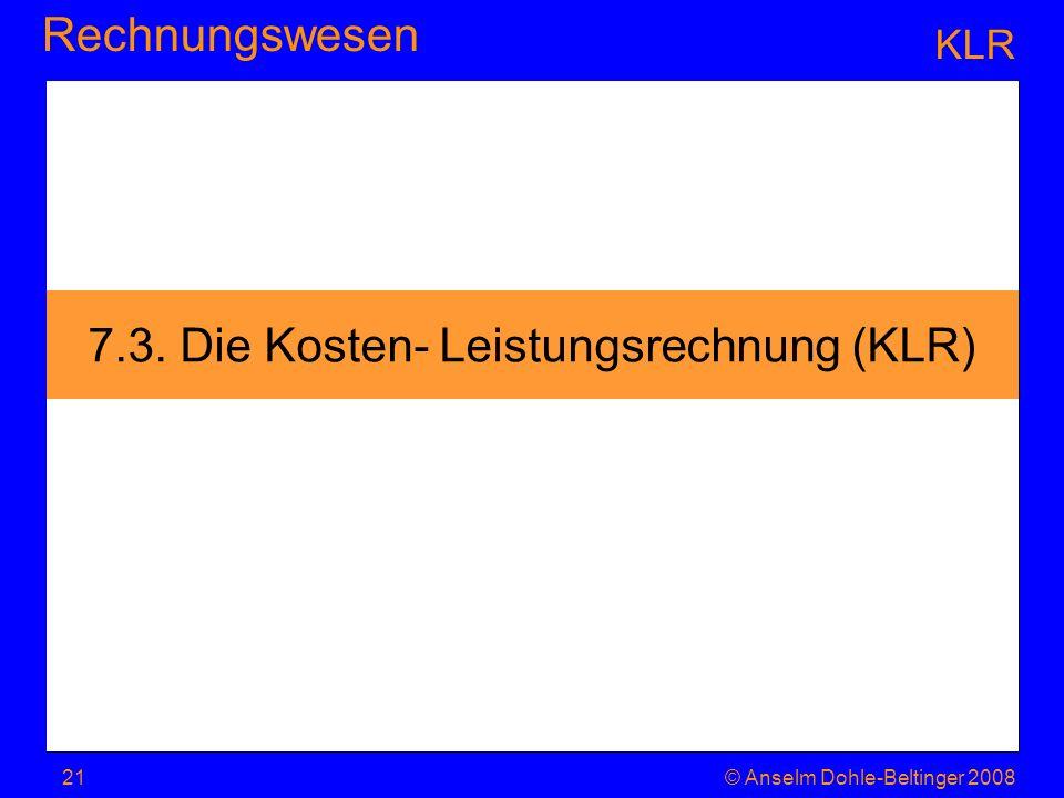 7.3. Die Kosten- Leistungsrechnung (KLR)