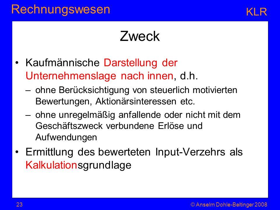 KLR Zweck. Kaufmännische Darstellung der Unternehmenslage nach innen, d.h.