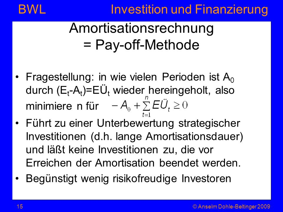 Amortisationsrechnung = Pay-off-Methode