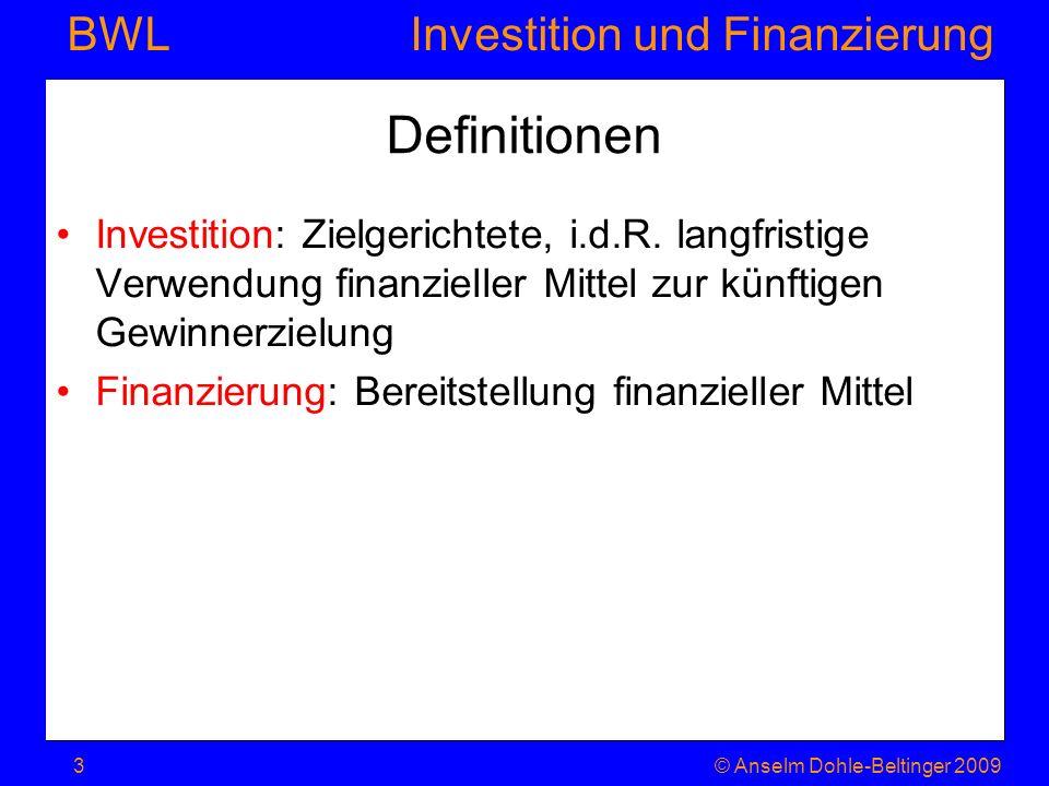 Definitionen Investition: Zielgerichtete, i.d.R. langfristige Verwendung finanzieller Mittel zur künftigen Gewinnerzielung.