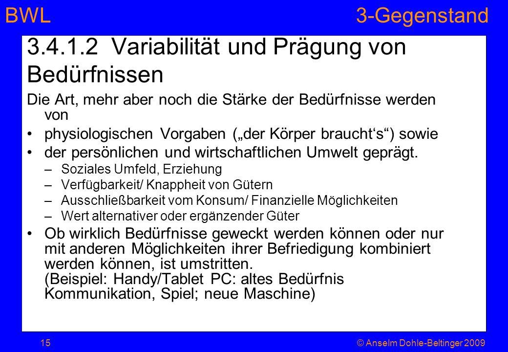 3.4.1.2 Variabilität und Prägung von Bedürfnissen