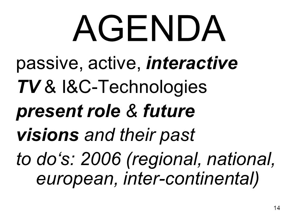 AGENDA passive, active, interactive TV & I&C-Technologies