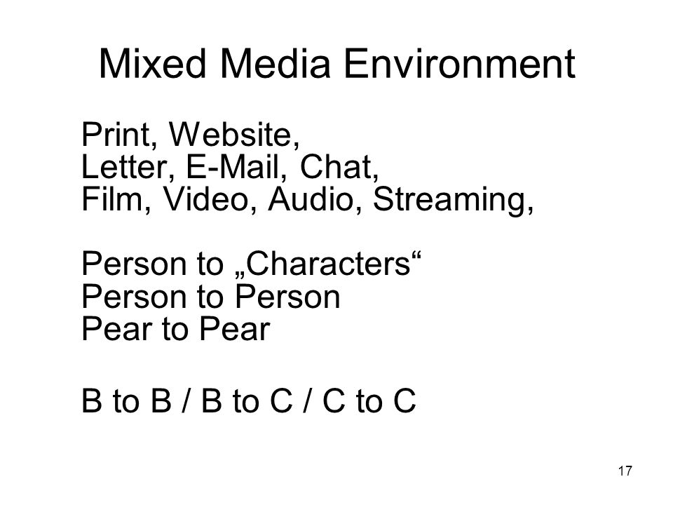 Mixed Media Environment
