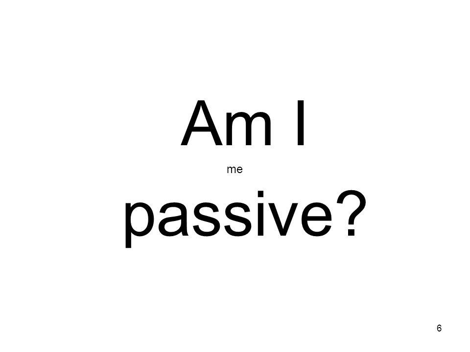 Am I passive me