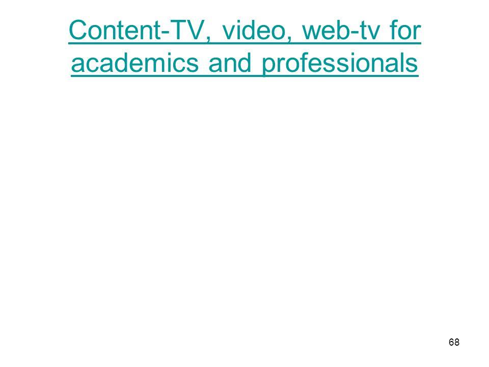 Content-TV, video, web-tv for academics and professionals