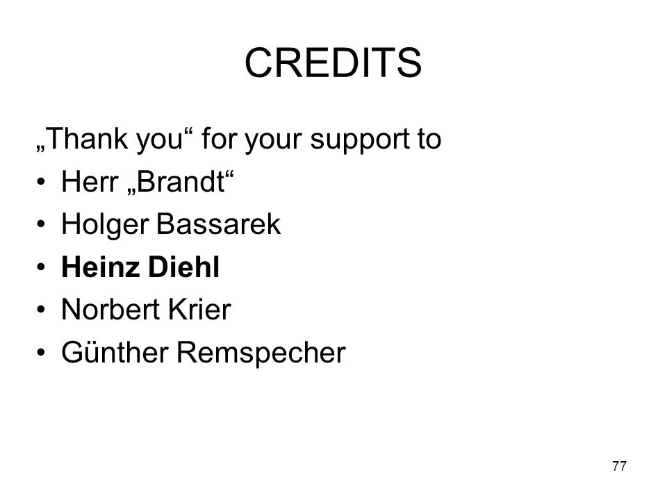 "CREDITS ""Thank you for your support to Herr ""Brandt Holger Bassarek"