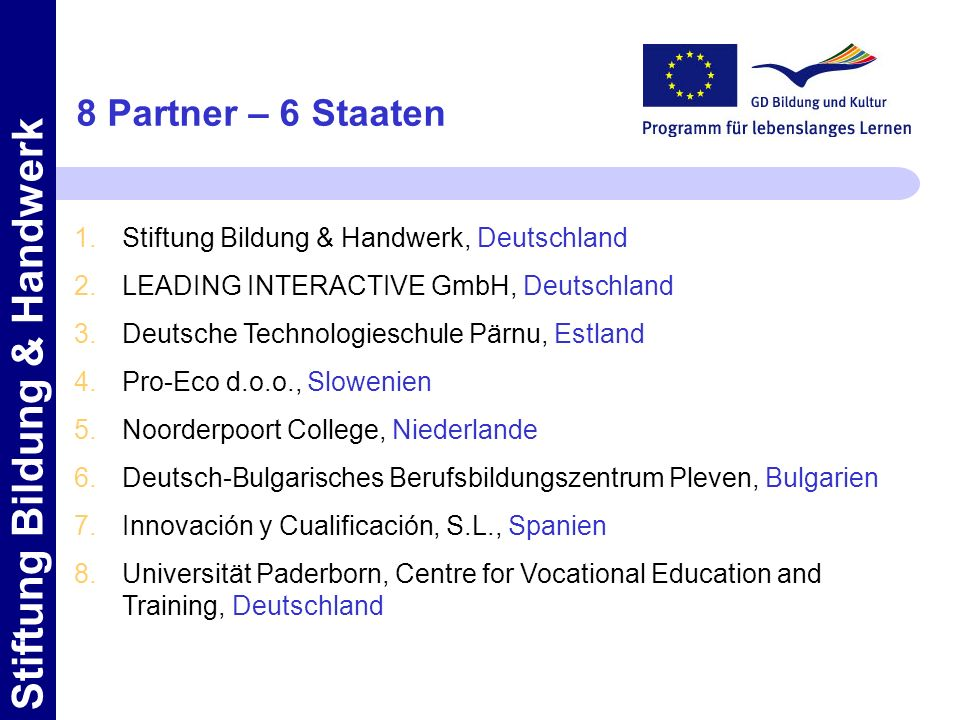 8 Partner – 6 Staaten Stiftung Bildung & Handwerk, Deutschland