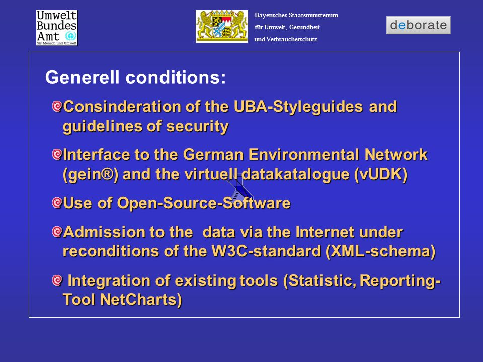 Generell conditions: Consinderation of the UBA-Styleguides and guidelines of security.