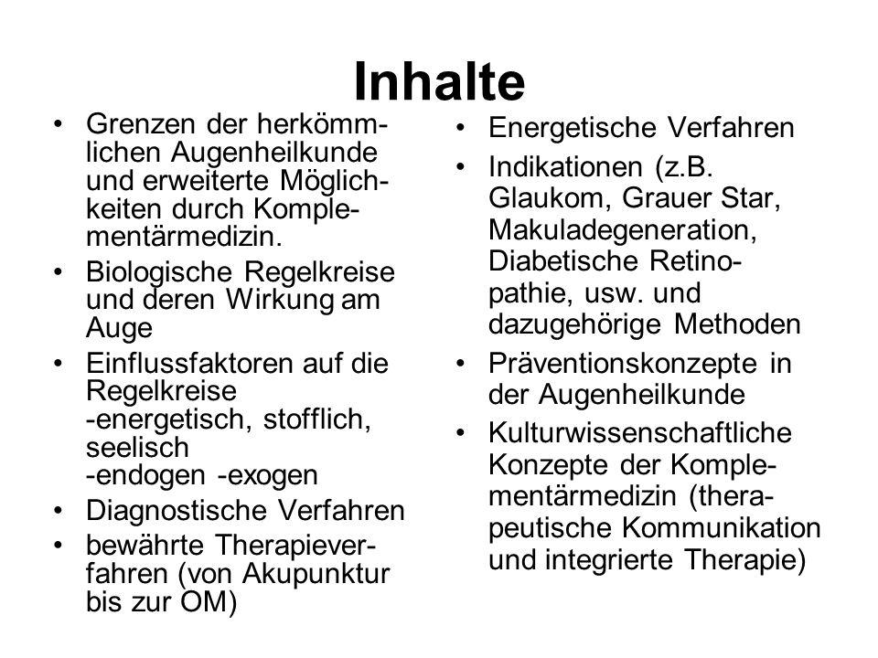 Inhalte Grenzen der herkömm-lichen Augenheilkunde und erweiterte Möglich-keiten durch Komple-mentärmedizin.
