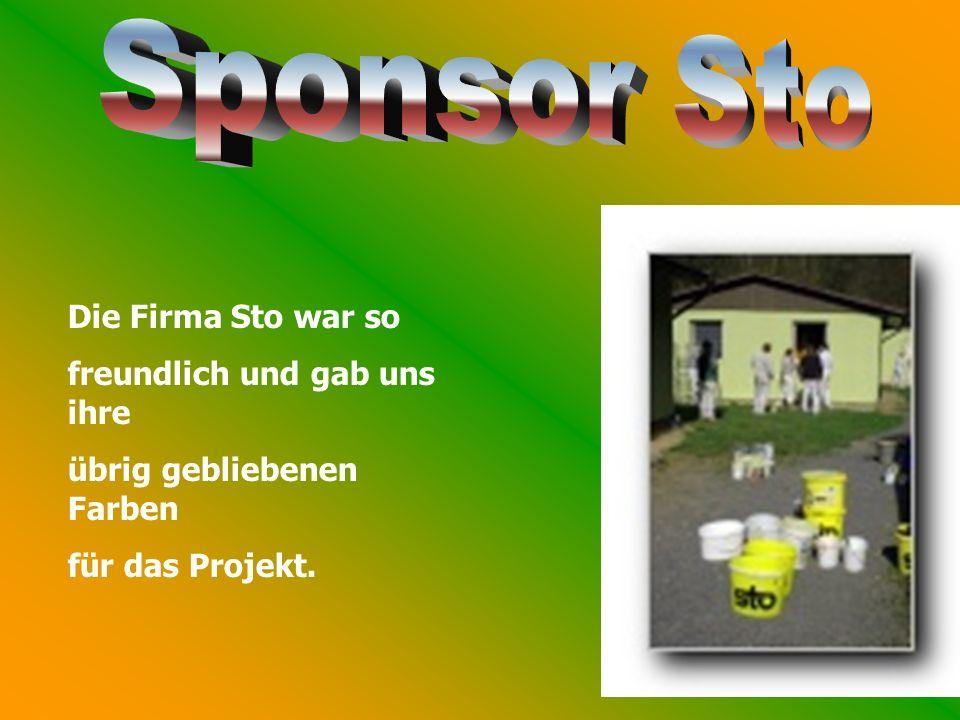Sponsor Sto Die Firma Sto war so freundlich und gab uns ihre