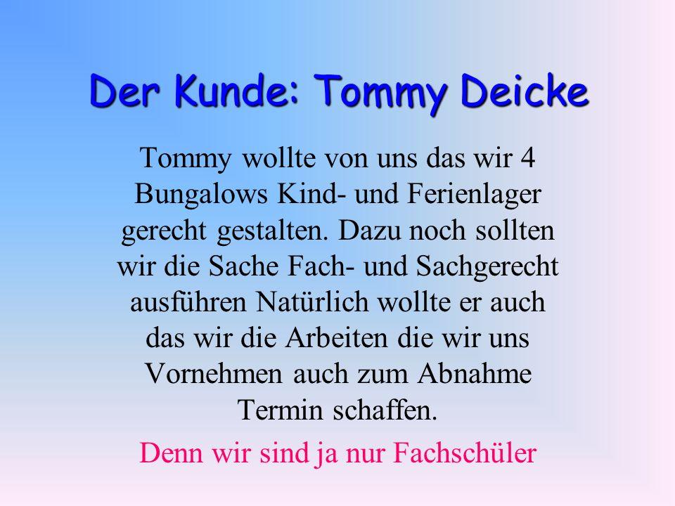 Der Kunde: Tommy Deicke