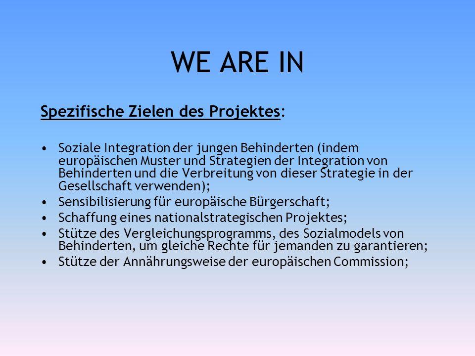 WE ARE IN Spezifische Zielen des Projektes: