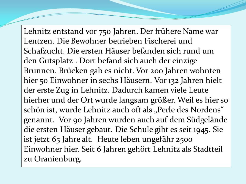 Lehnitz entstand vor 750 Jahren. Der frühere Name war Lentzen