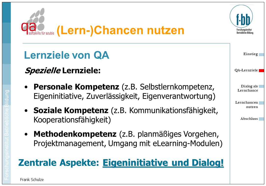 Lernziele von QA Zentrale Aspekte: Eigeninitiative und Dialog!