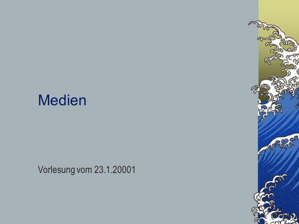 Medien Vorlesung vom 23.1.20001