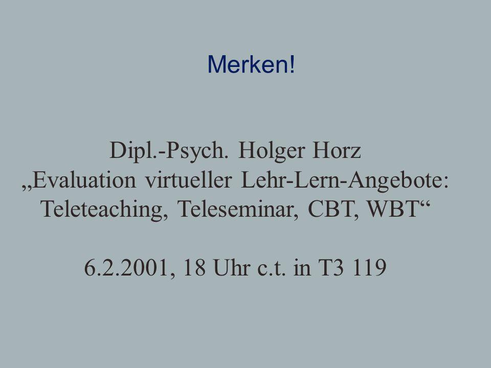 """Dipl.-Psych. Holger Horz """"Evaluation virtueller Lehr-Lern-Angebote:"""