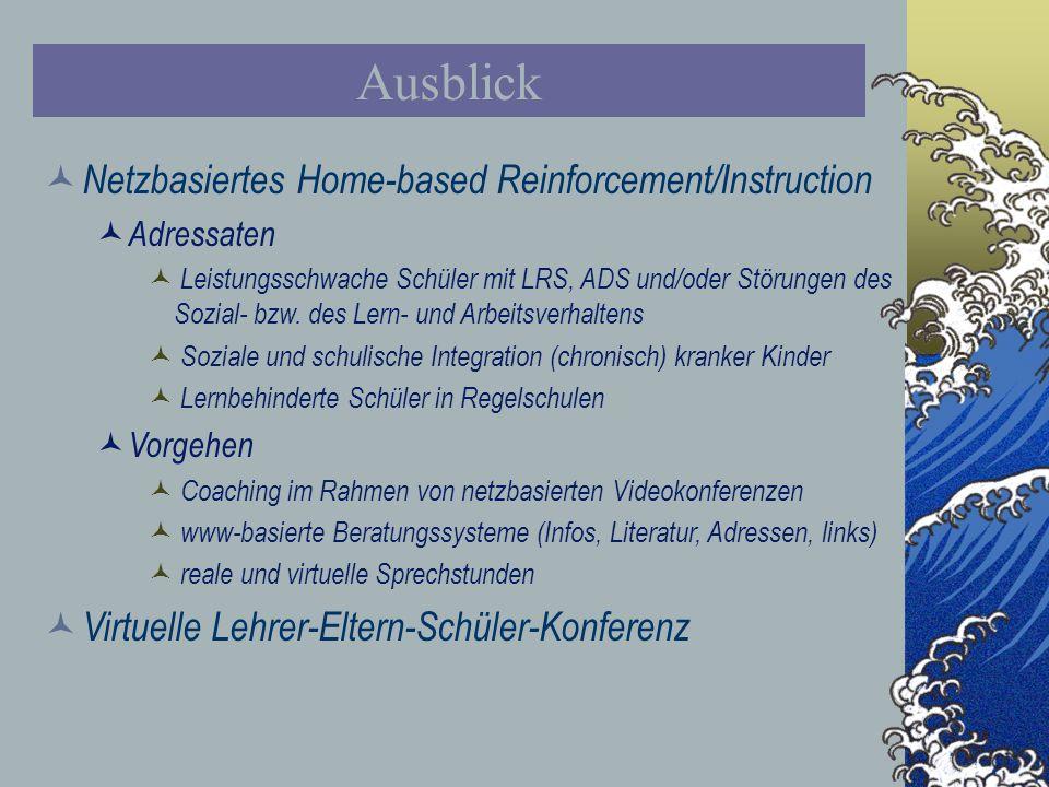 Ausblick Netzbasiertes Home-based Reinforcement/Instruction