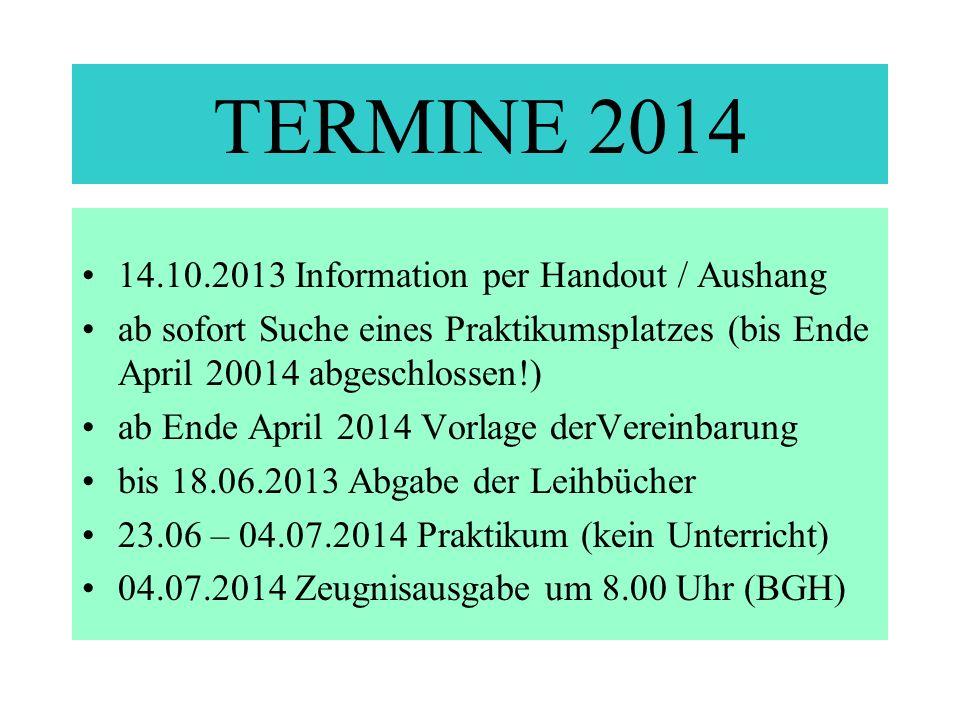 TERMINE 2014 14.10.2013 Information per Handout / Aushang
