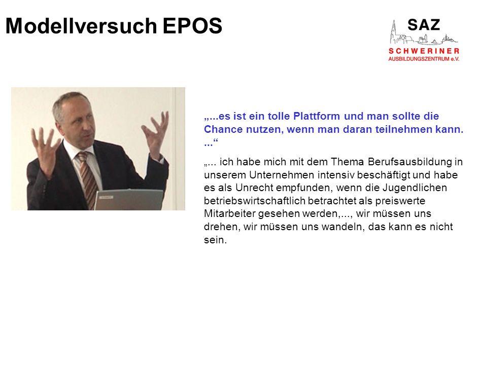 """Modellversuch EPOS """"...es ist ein tolle Plattform und man sollte die Chance nutzen, wenn man daran teilnehmen kann. ..."""