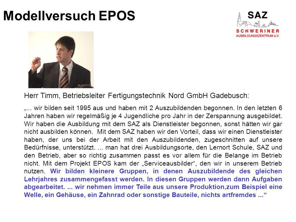 Modellversuch EPOS Herr Timm, Betriebsleiter Fertigungstechnik Nord GmbH Gadebusch: