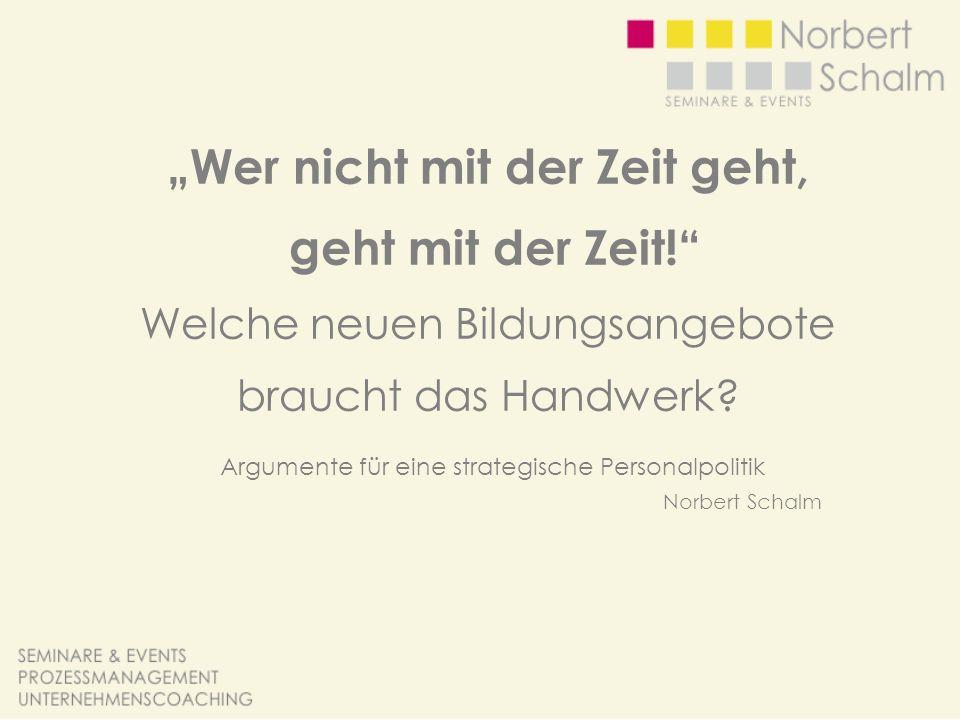 Argumente für eine strategische Personalpolitik Norbert Schalm