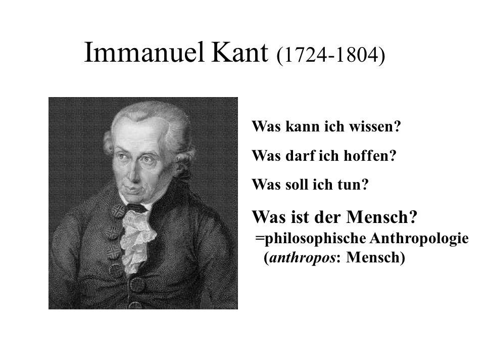 Immanuel Kant (1724-1804) Was kann ich wissen Was darf ich hoffen Was soll ich tun