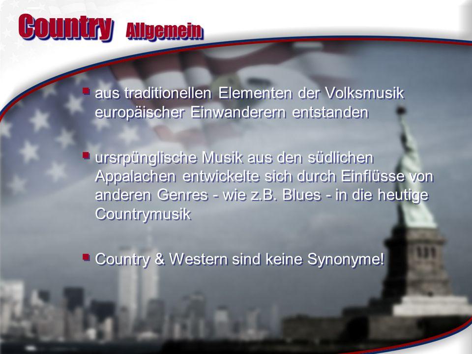 Country Allgemeinaus traditionellen Elementen der Volksmusik europäischer Einwanderern entstanden.