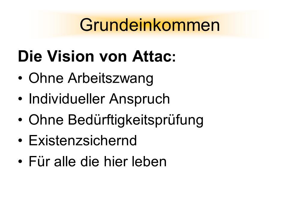 Grundeinkommen Die Vision von Attac: Ohne Arbeitszwang
