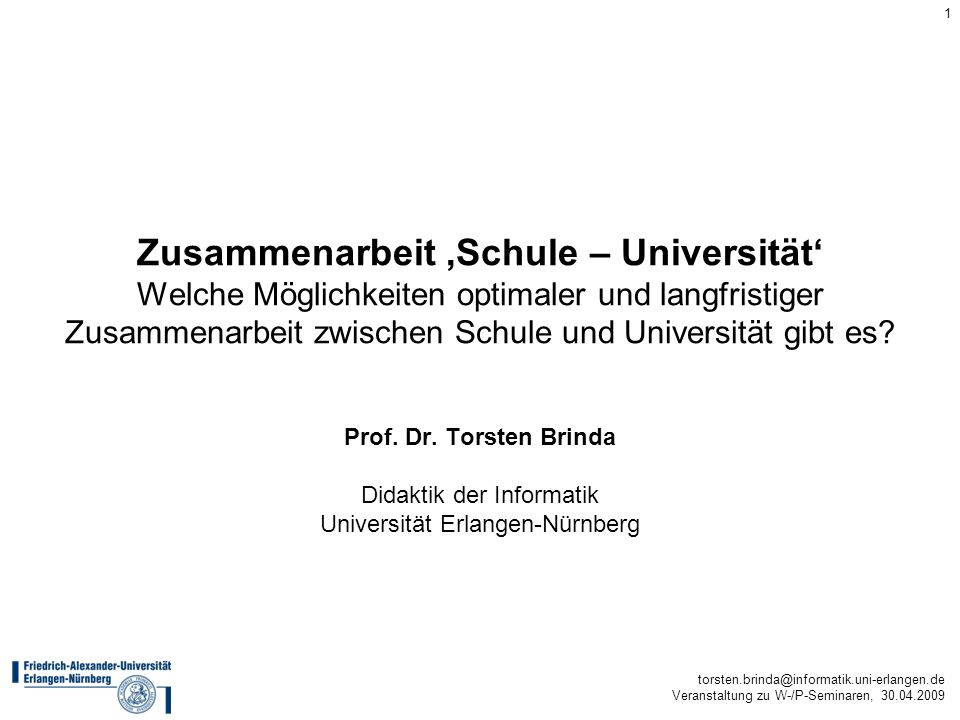 Zusammenarbeit 'Schule – Universität' Welche Möglichkeiten optimaler und langfristiger Zusammenarbeit zwischen Schule und Universität gibt es
