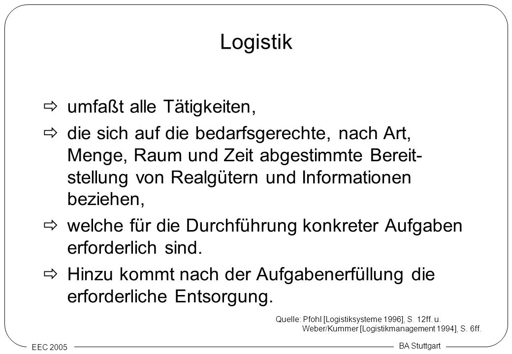 Logistik umfaßt alle Tätigkeiten,