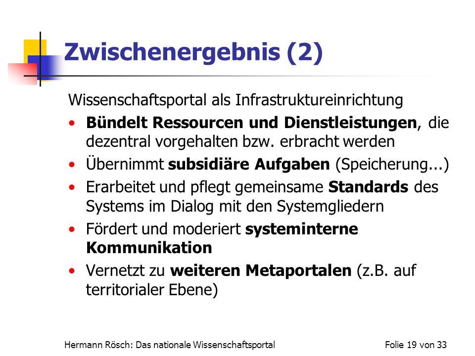 Zwischenergebnis (2) Wissenschaftsportal als Infrastruktureinrichtung
