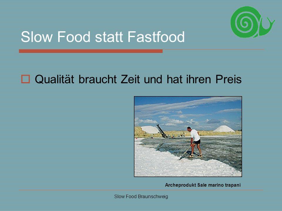 Slow Food statt Fastfood