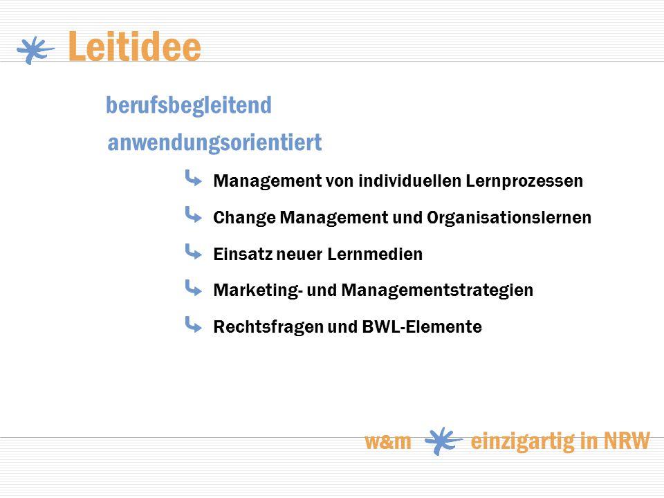 Leitidee berufsbegleitend anwendungsorientiert w&m einzigartig in NRW