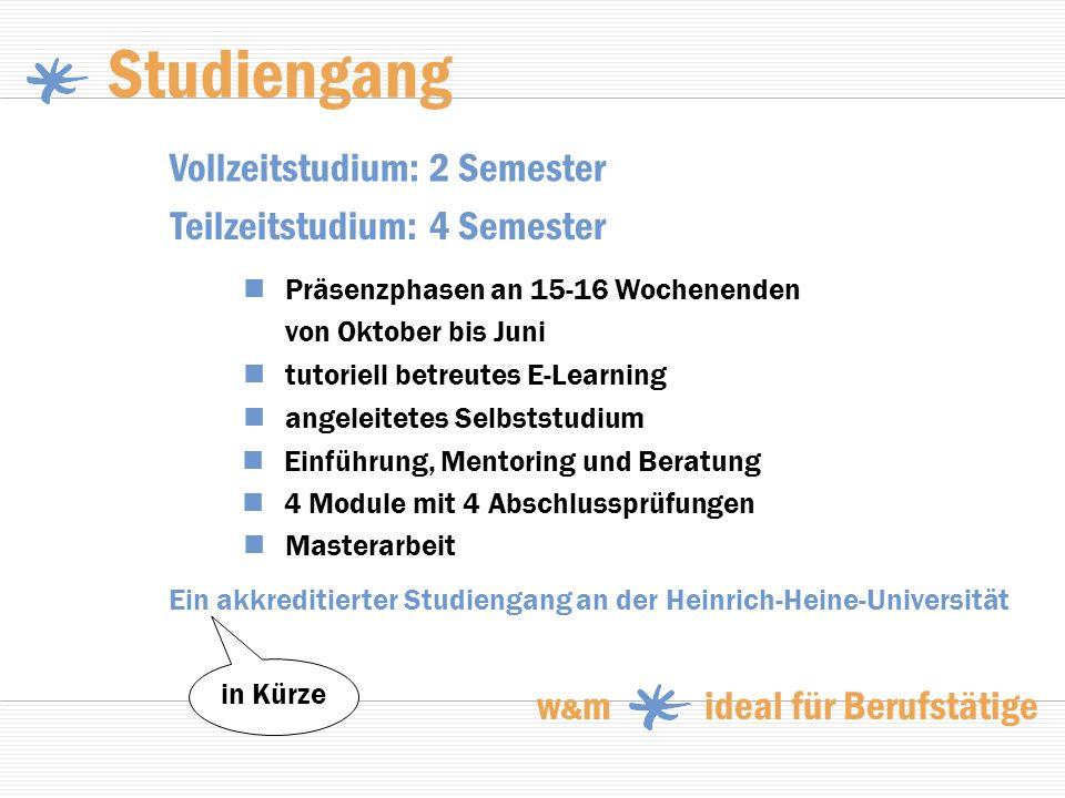 Studiengang Vollzeitstudium: 2 Semester Teilzeitstudium: 4 Semester