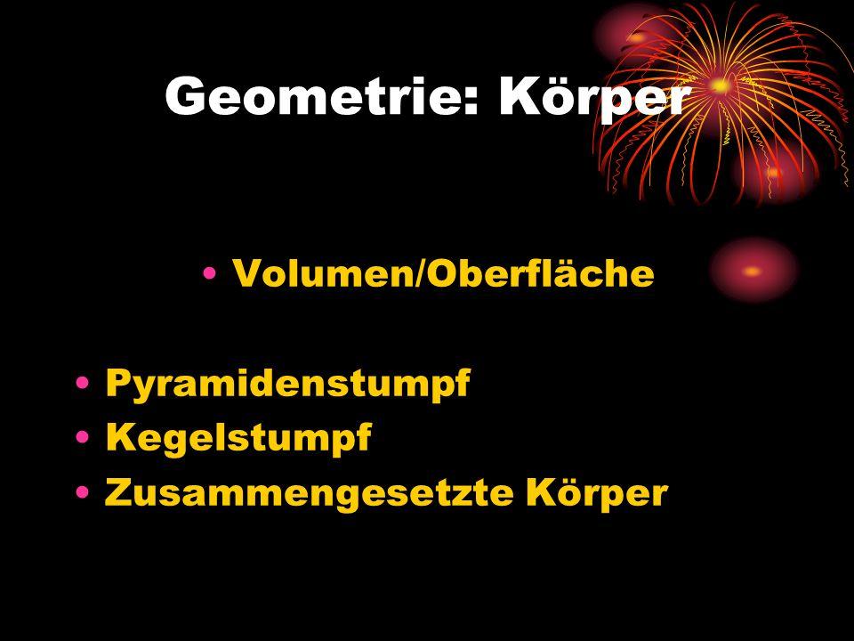 Geometrie: Körper Volumen/Oberfläche Pyramidenstumpf Kegelstumpf