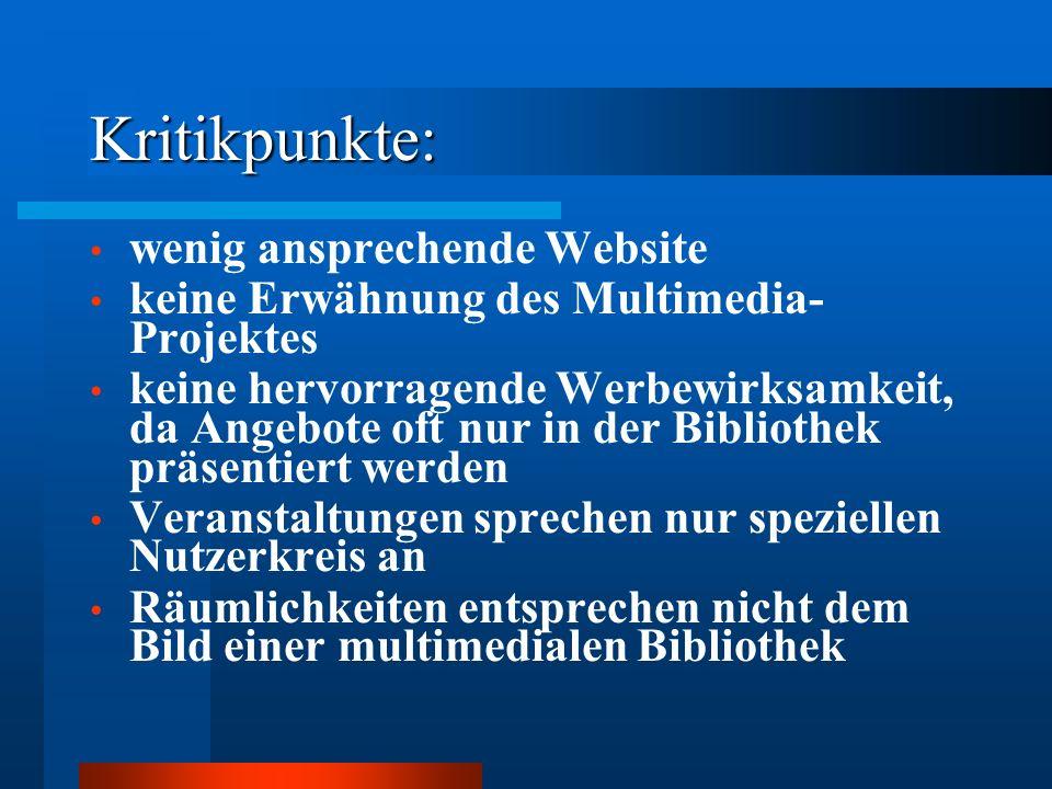 Kritikpunkte: wenig ansprechende Website