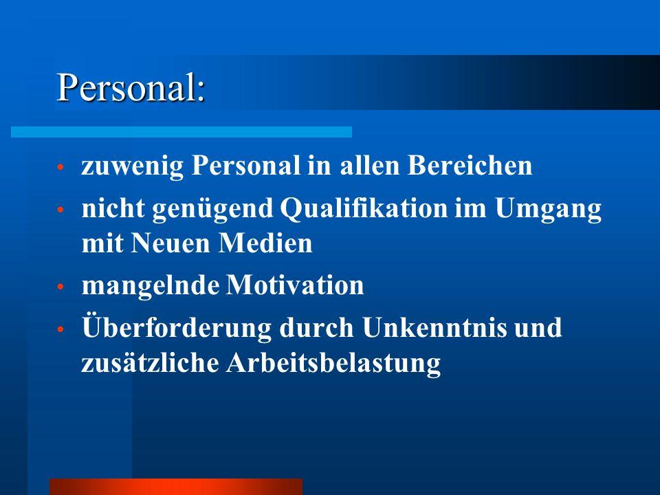 Personal: zuwenig Personal in allen Bereichen