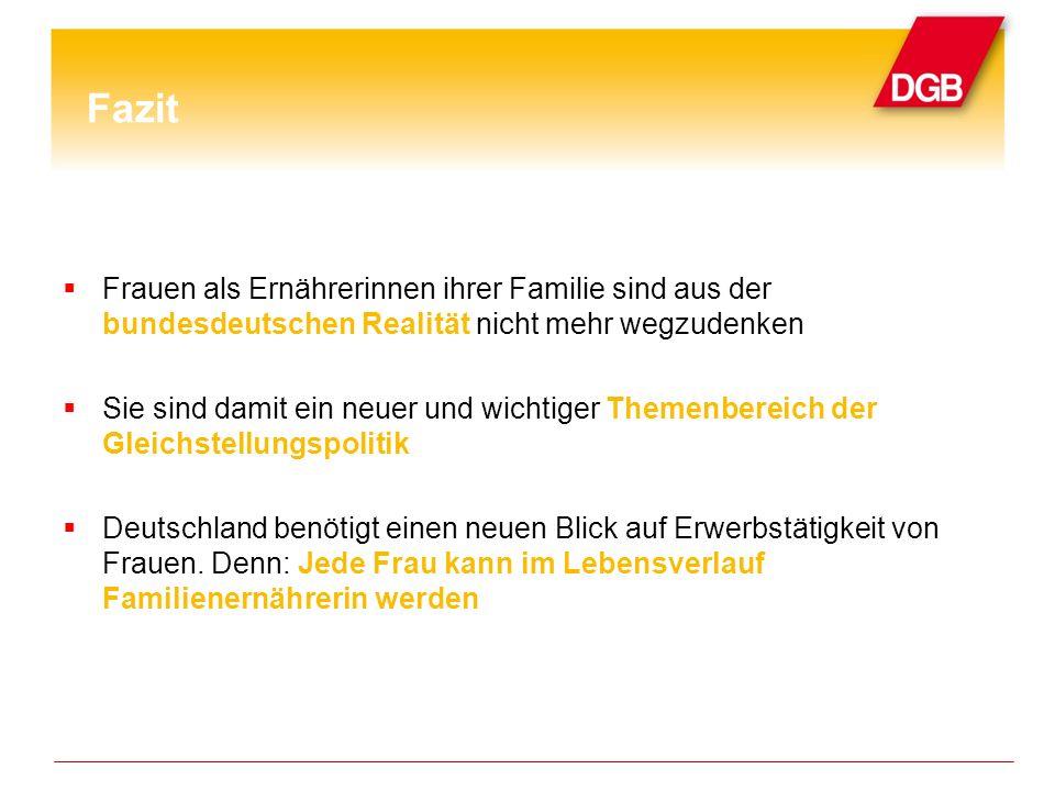 FazitFrauen als Ernährerinnen ihrer Familie sind aus der bundesdeutschen Realität nicht mehr wegzudenken.