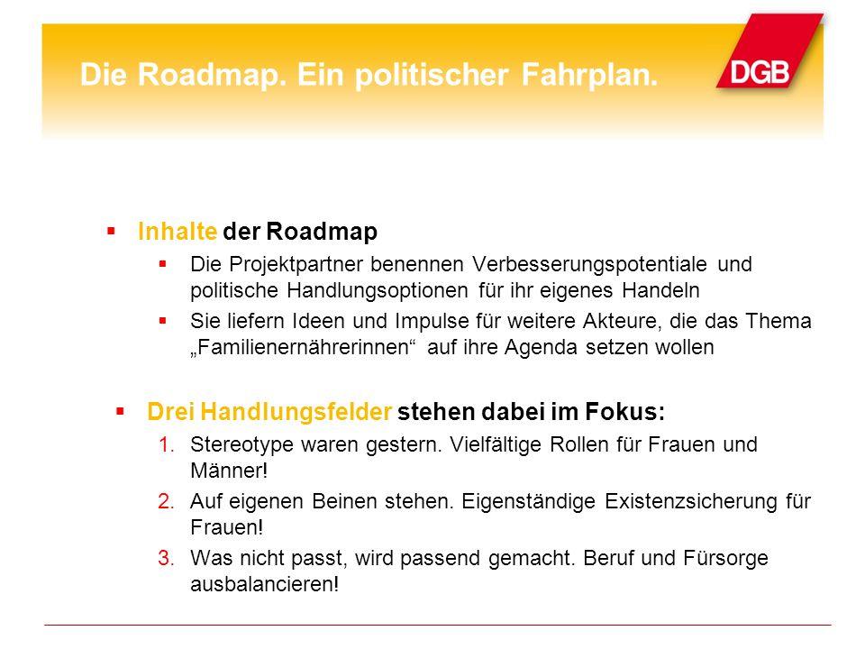 Die Roadmap. Ein politischer Fahrplan.