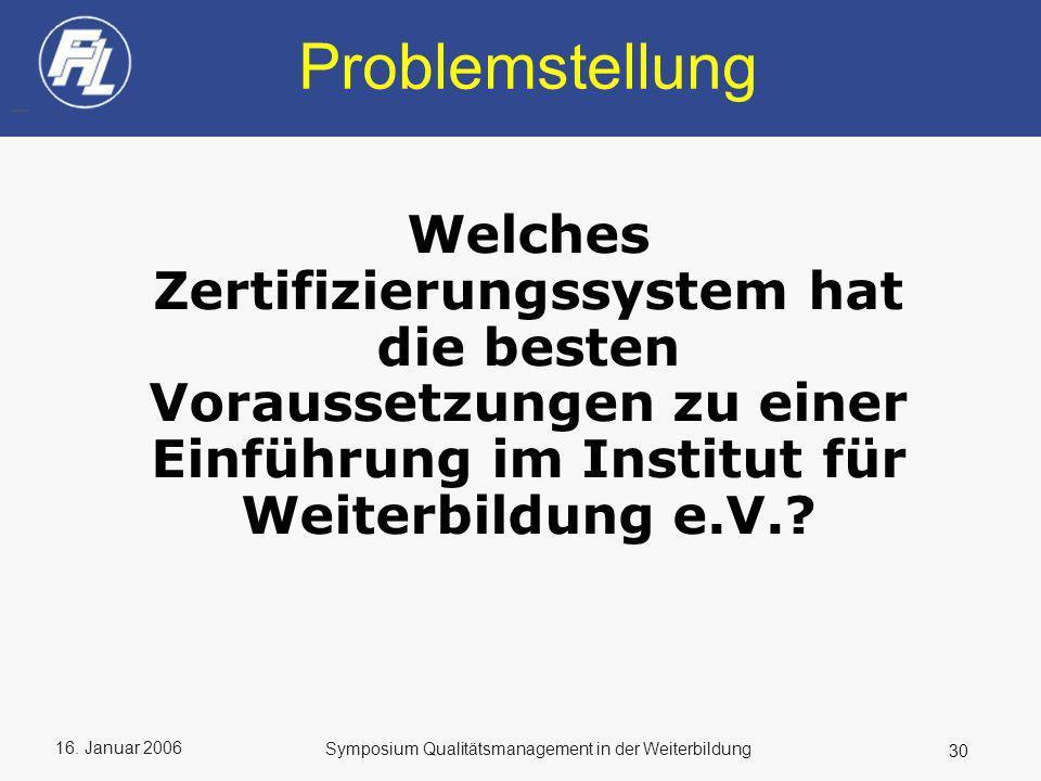 Problemstellung Welches Zertifizierungssystem hat die besten Voraussetzungen zu einer Einführung im Institut für Weiterbildung e.V.