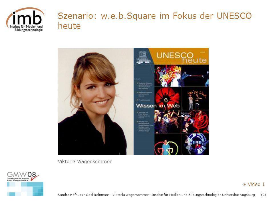Szenario: w.e.b.Square im Fokus der UNESCO heute