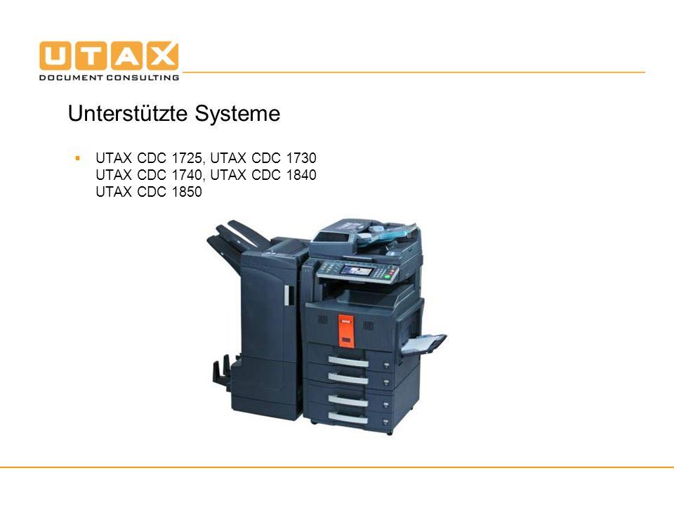 Unterstützte Systeme UTAX CDC 1725, UTAX CDC 1730 UTAX CDC 1740, UTAX CDC 1840 UTAX CDC 1850