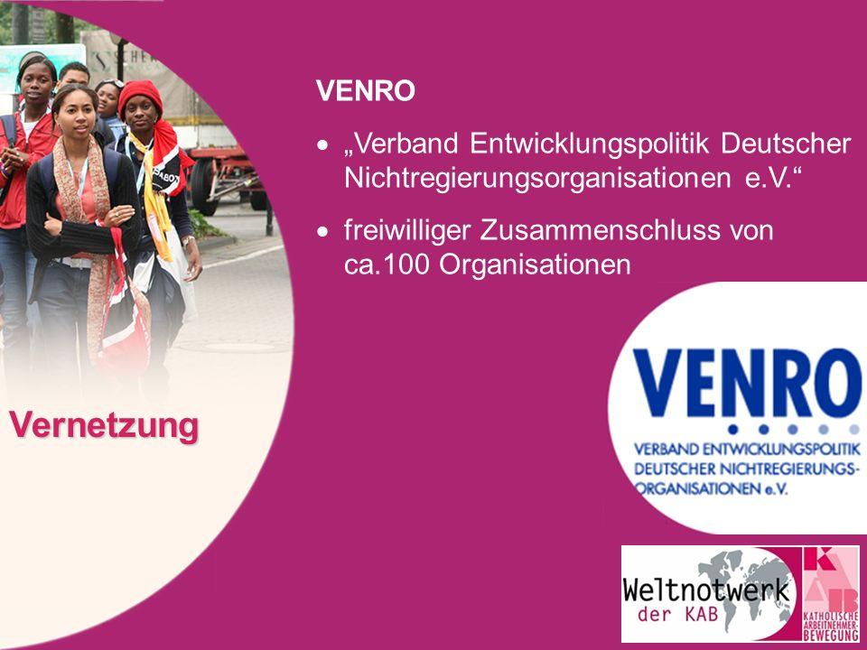 """VENRO """"Verband Entwicklungspolitik Deutscher Nichtregierungsorganisationen e.V. freiwilliger Zusammenschluss von ca.100 Organisationen."""