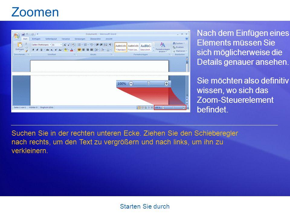 Zoomen Nach dem Einfügen eines Elements müssen Sie sich möglicherweise die Details genauer ansehen.