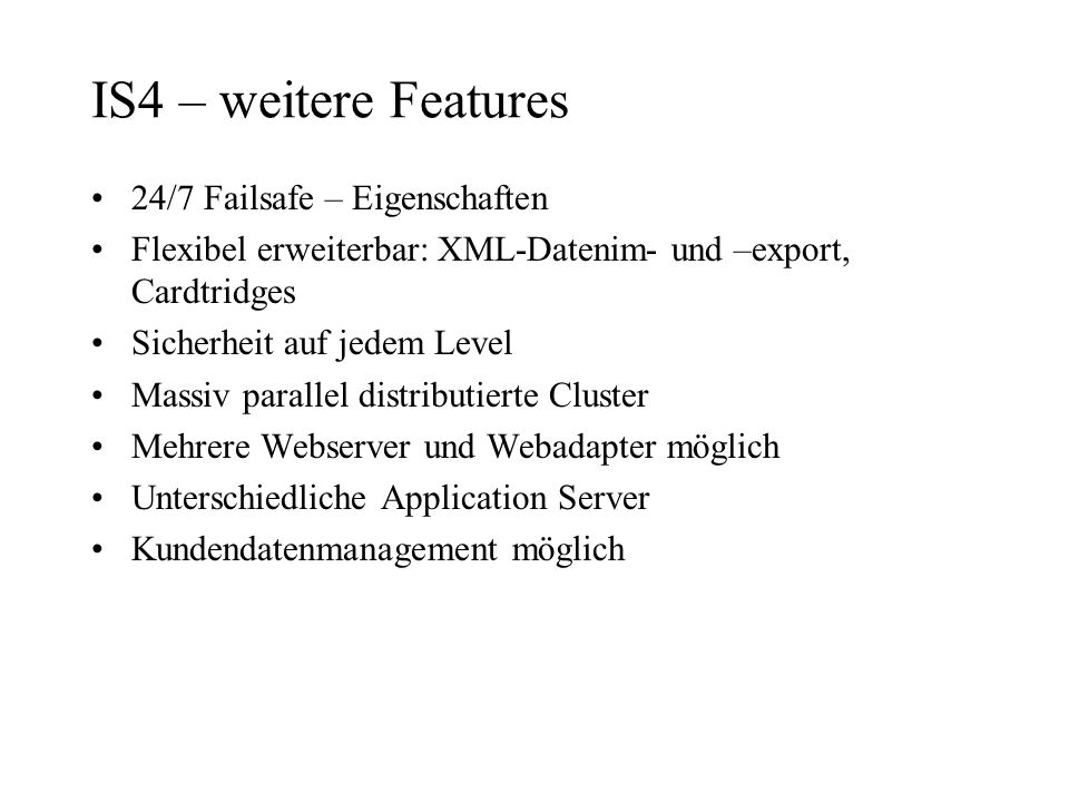 IS4 – weitere Features 24/7 Failsafe – Eigenschaften